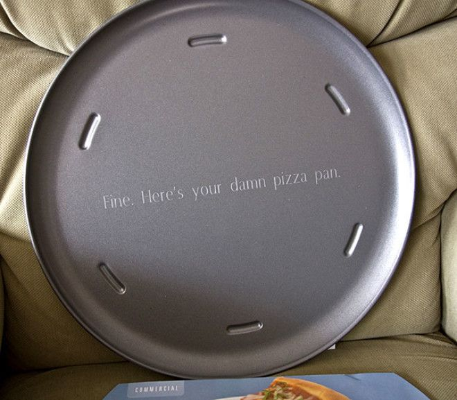 For Years My Dad Put A Pizza Pan On His Christmas List And I Refused To Get It Because It Was Too Boring Of A Gift This Year I Finally Broke Down And Got Him One And I Got It Engraved