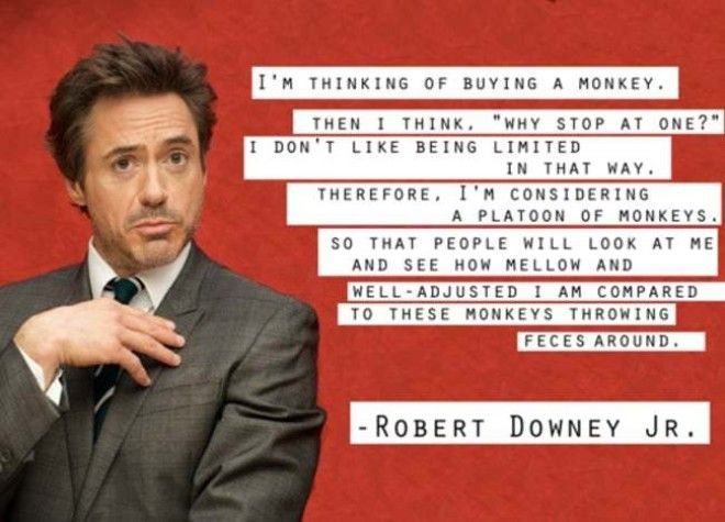 Monkeying Around with Robert D is listed (or ranked) 6 on the list 22 Funny Celebrity Quotes All Bros Can Totally Relate To