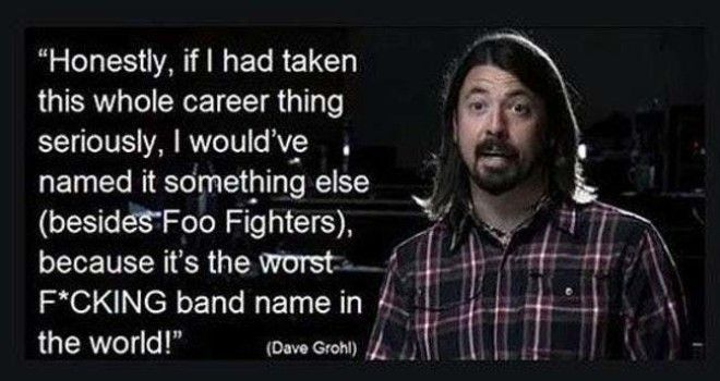 Foo For Thought is listed (or ranked) 7 on the list 22 Funny Celebrity Quotes All Bros Can Totally Relate To