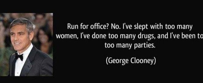 Clooney for Congress is listed (or ranked) 17 on the list 22 Funny Celebrity Quotes All Bros Can Totally Relate To