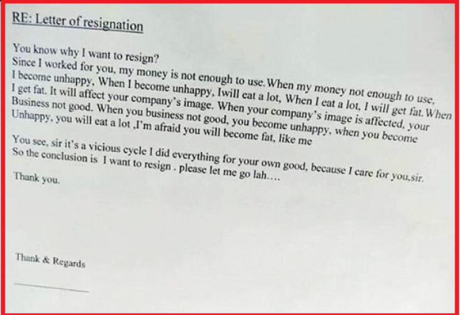 10 of the hilarious and savage resignation letters the letter says when my money is not enough to use i become unhappy when i become unhappy i will eat a lot when i eat a lot i will get fat expocarfo Image collections